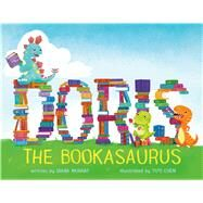 Doris the Bookasaurus by Murray, Diana; Chen, Yuyi, 9781250116765