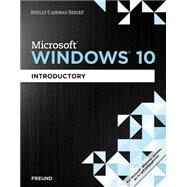 Shelly Cashman Series Microsoft Windows 10 Introductory by Freund, Steven M., 9781305656765