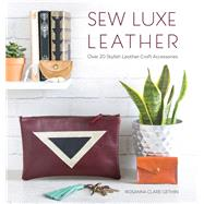 Sew Luxe Leather by Gethin, Rosanna Clare, 9781446306765