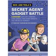 Nick and Tesla's Secret Agent Gadget Battle by PFLUGFELDER, BOBHOCKENSMITH, STEVE, 9781594746765