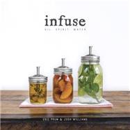 Infuse by Prum, Eric; Williams, Josh, 9780804186766