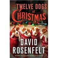 The Twelve Dogs of Christmas An Andy Carpenter Mystery by Rosenfelt, David, 9781250106766