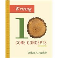 Writing Ten Core Concepts by Yagelski, Robert P., 9781305956766
