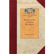 Women of the American Revolution by Ellet, Elizabeth, 9781429016766