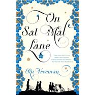 On Sal Mal Lane A Novel by Freeman, Ru, 9781555976767
