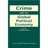 Crime and the Global Political Economy by Friman, H. Richard, 9781588266767