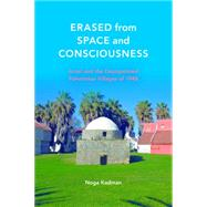 Erased from Space and Consciousness by Kadman, Noga; Yiftachel, Oren; Reider, Dimi; Neiman, Ofer (CON), 9780253016768