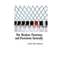 The Nicolson Pavement, and Pavements Generally by Johnson, Frank Grant, 9780554836768