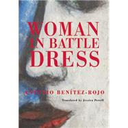 Woman in Battle Dress by Benítez-rojo, Antonio; Powell, Jessica Ernst, 9780872866768