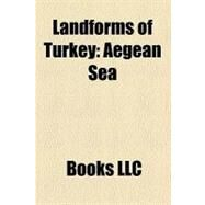 Landforms of Turkey : Aegean Sea by , 9781156516768