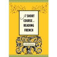 A Short Course in Reading French by Brickman, Celia, 9780231156769