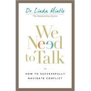 We Need to Talk by Mintle, Linda, Dr., 9780801016769