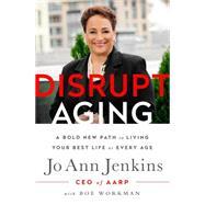 Disrupt Aging by Jenkins, Jo Ann; Workman, Boe (CON), 9781610396769