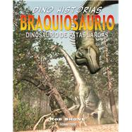 Braquiosaurio / Brachiosaurus by Shone, Rob; Riley, Terry, 9786077356769