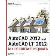 AutoCAD 2012 and AutoCAD LT 2012 : No Experience Required by Gladfelter, Donnie, 9781118016770