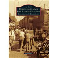 Pennsylvania Main Line Railroad Stations by Sundman, Jim, 9781467116770