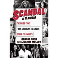 Scandal: A Manual by Rush, George; Molloy, Joanna, 9781632206770