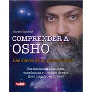 Comprender a Osho: Las Claves De Su Pensamiento by Blaschke, Jorge, 9788496746770