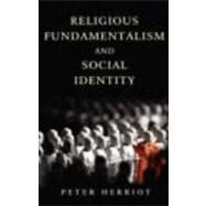 Religious Fundamentalism And Social Identity by Herriot; Peter, 9780415416771