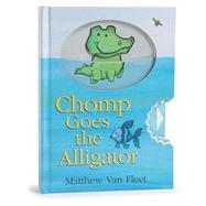 Chomp Goes the Alligator by Van Fleet, Matthew; Van Fleet, Matthew, 9781534426771