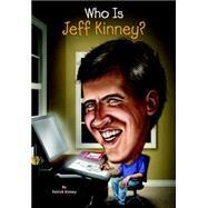 Who Is Jeff Kinney? by Kinney, Patrick; Hinderliter, John, 9780448486772