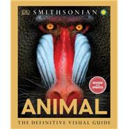 Animal The Definitive Visual Guide by DK Publishing, 9780756686772
