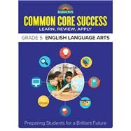 Barron's Common Core Success Grade 5 English Language Arts by Glenn, Robin, 9781438006772