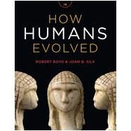 How Humans Evolved by Boyd, Robert; Silk, Joan B., 9780393936773