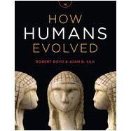 How Humans Evolved by Boyd, Robert; Silk, Joan B., 9780393936773