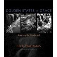 Golden States of Grace : Prayers of the Disinherited by Nahmias, Rick, 9780826346773