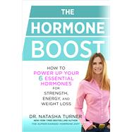 The Hormone Boost How to Power Up Your 6 Essential Hormones for Strength, Energy, and Weight Loss 9781623366773N