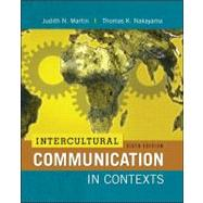 Intercultural Communication in Contexts by Martin, Judith; Nakayama, Thomas, 9780078036774