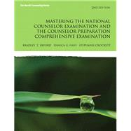 Mastering the National Counselor Exam and the Counselor Preparation Comprehensive Exam with Enhanced Pearson eText -- Access Card Package by Erford, Bradley T.; Hays, Danica G.; Crockett, Stephanie, 9780133786774