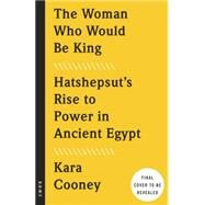 The Woman Who Would Be King by COONEY, KARA, 9780307956774