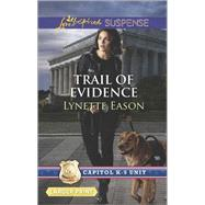 Trail of Evidence by Eason, Lynette, 9780373676774