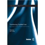 Transforming Troubled Lives: Key Issues in Policy, Practice and Provision by Visser; John, 9781138946774