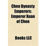 Chen Dynasty Emperors : Emperor Xuan of Chen by , 9781156456774