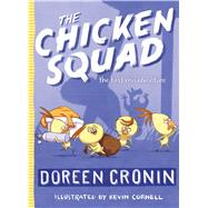 The Chicken Squad The First Misadventure by Cronin, Doreen; Cornell, Kevin, 9781442496774
