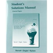 Student's Solutions Manual for College Mathematics for Business, Economics, Life Sciences and Social Sciences by Barnett, Raymond A.; Ziegler, Michael R.; Byleen, Karl E., 9780321946775