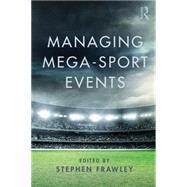 Managing Sport Mega-Events by Frawley; Stephen, 9781138796775