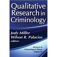 Qualitative Research in Criminology: Advances in Criminological Theory by Palacios,Wilson R., 9781412856775