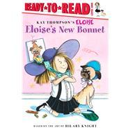 Eloise's New Bonnet by Thompson, Kay; Knight, Hilary; McClatchy, Lisa; Lyon, Tammie, 9781481476775