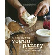 The Homemade Vegan Pantry by SCHINNER, MIYOKO, 9781607746775