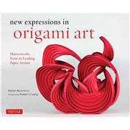 New Expressions in Origami Art by McArthur, Meher; Lang, Robert, 9780804846776