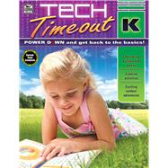 Tech Timeout, Grade K by Thinking Kids; Carson-Dellosa Publishing Company, Inc., 9781483826776