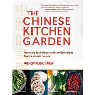 The Chinese Kitchen Garden by Kiang-spray, Wendy; Culver, Sarah, 9781604696776