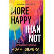 More Happy Than Not by Silvera, Adam, 9781616956776