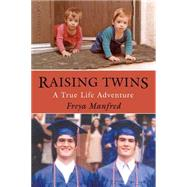 Raising Twins: A Real Life Adventure by Manfred, Freya, 9781935666776