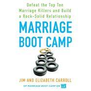 Marriage Boot Camp by Carroll, Elizabeth; Carroll, Jim, 9780451476777