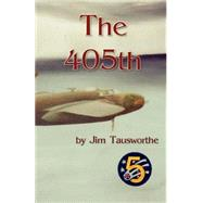 The 405th by Tausworthe, Jim, 9780971916777
